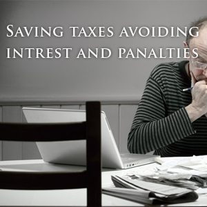 saving-taxes-avoiding-interest-and-panalties